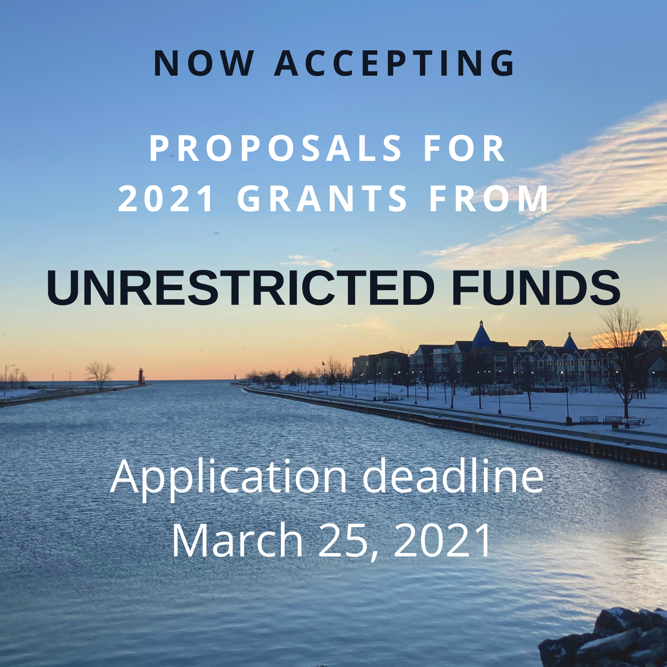 Now Accepting proposals for grants from Unrestricted Funds
